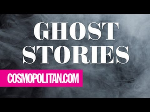 Real-Life Ghost Stories From Real People | Cosmopolitan