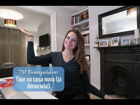 TV Everywhere: Tour na casa nova (decorada)!