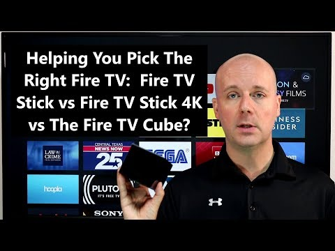 Helping You Pick The Right Fire TV:  Fire TV Stick vs Fire TV Stick 4K vs The Fire TV Cube?