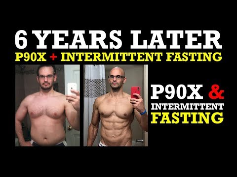 P90X + INTERMITTENT FASTING - 6 YEAR RESULTS