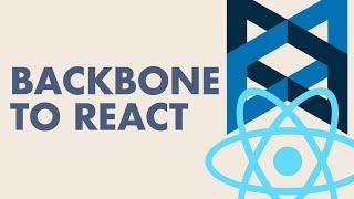 From Backbone to React How to write great code  Richard Powell  January 2016