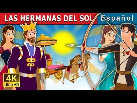 Las Hermanas Del Sol | The Sisters Of The Sun Story | Cuentos De Hadas Españoles