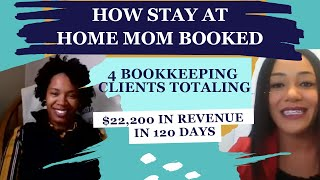 How this Stay at Home Mom Booked 4 Bookkeeping Clients totaling $22,200 in Revenue in 120 days