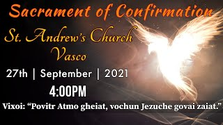Sacrament of Confirmation    27th September 2021 at 4:00pm    St. Andrew's Church