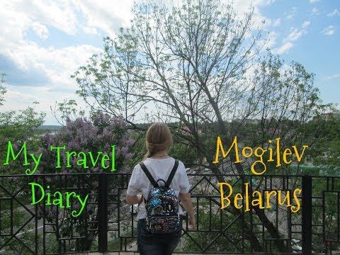 My Travel Diary|Mogilev.Belarus