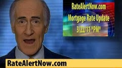 Tuesday 6PM 03/22/11 Today's Current Mortgage Rates UP