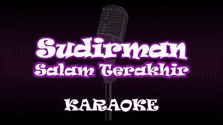 Sudirman - Salam Tarakhir ( Karaoke | Akustik | Lirik )