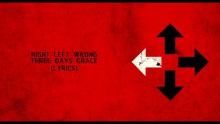 Right Left Wrong (Lyrics) - Three Days Grace HD