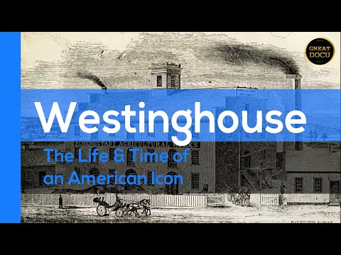 Westinghouse: The Life & Time of an American Icon