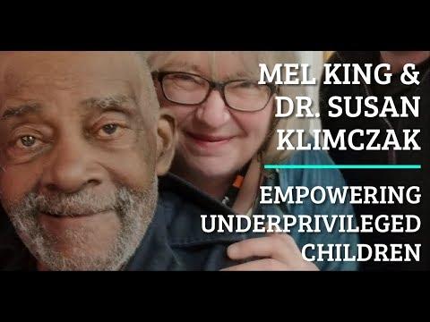 #90 Mel King & Dr. Susan Klimczak - Empowering Underprivileged Children