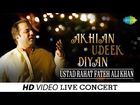 Akhian Udeek Diyan | Live Performance | Ustad Rahat Fateh Ali Khan