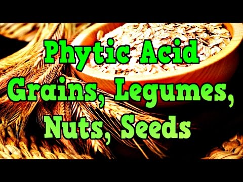 Phytic Acid: What You Need To Know!