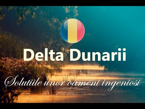 Delta Dunarii - solutiile unor oameni ingeniosi