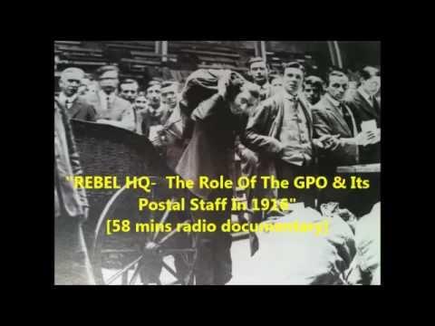 Irish History- REBEL HQ: The GPO & Its Postal Staff In 1916- [58 mins radio doc]