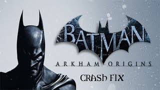 How to Fix Batman: Arkham Origins Startup Crash