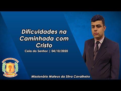 Dificuldades na Caminhada com Cristo   Missionário Mateus   Santa Ceia   04/10/2020
