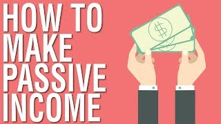 HOW TO MAKE PASSIVE INCOME - PASSIVE INCOME ONLINE FOR BEGINNERS
