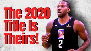Why The Clippers WILL WIN The 2020 NBA Championship!