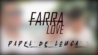 Baixar Farra Love - Papel de Louca (Clipe Oficial)