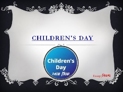children s day in an essay on children s children s day 14 in an essay on children s day in english language
