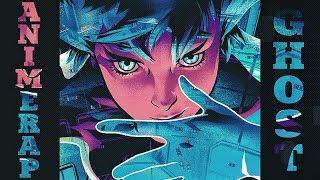 AnimeRap - Реп про Призрака в Доспехах | Ghost in the Shell Rap 2017