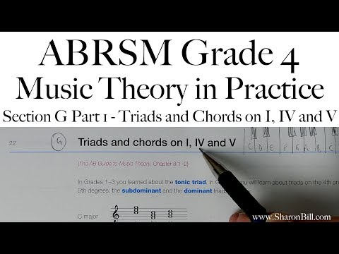 ABRSM Grade 4 Music Theory Section G Part 1 Triads and Chords on I IV and IV with Sharon Bill