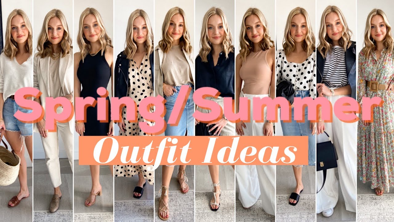 Summer Outfit Ideas 2020 Casual To Dressy Spring Summer Looks Youtube