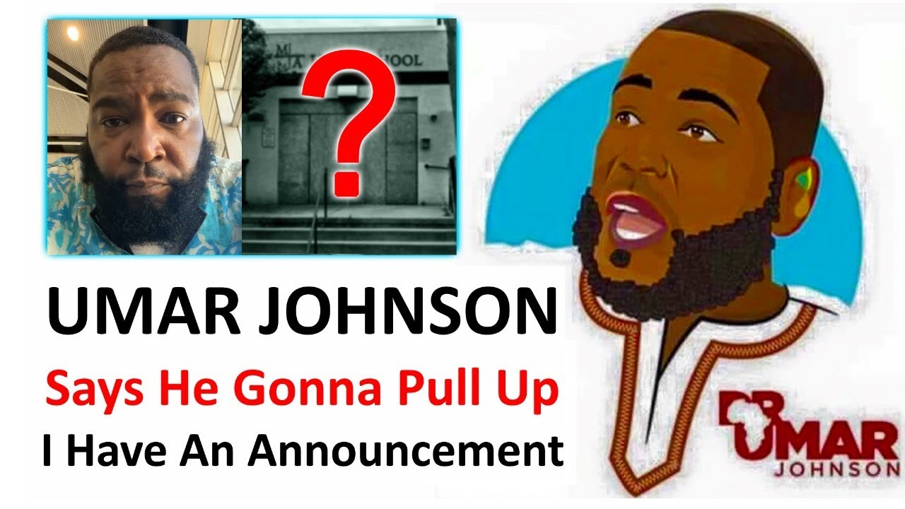 Umar Johnson Makes More Threats And I Have An Important Announcement To Make