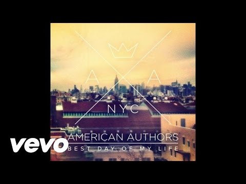 American Authors  Best Day Of My Life Audio