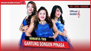 LAGU BATAK TERBARU 2017 - ROMANTIS TRIO - GANTUNG SONGON PINASA ( OFFICIAL AUDIO)