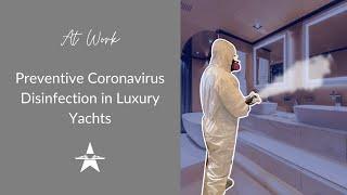 Preventive Coronavirus Disinfection in Luxury Yachts