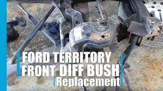 Front diff bush replacement ford territory