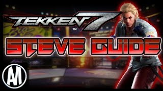 Tekken 7 Steve Fox Tutorial Part 1: Notable Moves, and Stances