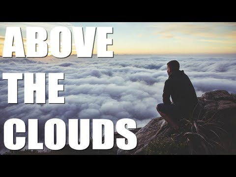 Who do you think you are? - ABOVE THE CLOUDS