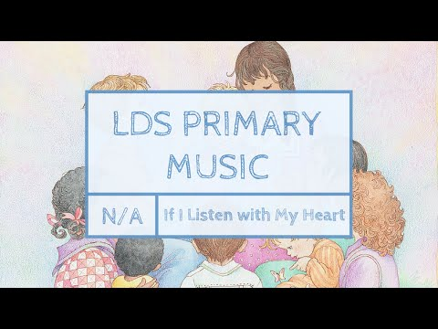If I Listen with My Heart (LDS Primary 2016)