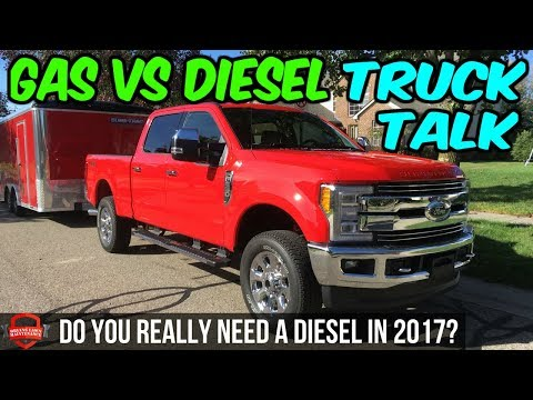 Gas Vs Diesel - Do You Really Need A Diesel In 2017? - Truck