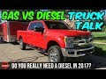 Gas Vs Diesel - Do You Really Need A Diesel In 2017? - Truck Talk Tuesday [Episode 1]