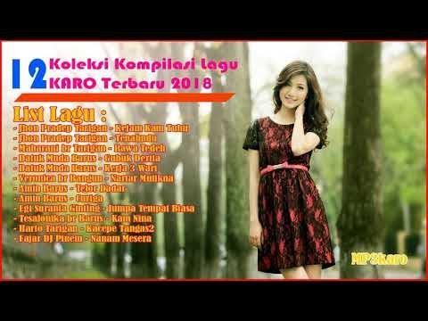 LAGU KARO TERBARU & TERPOPULER 2018 | 12 Kompilasi Lagu Karo Paling Enak Didengar 2018