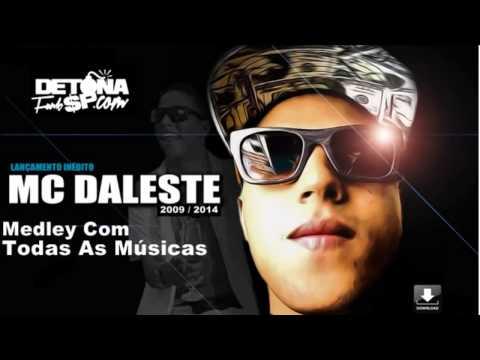 MC Daleste - Medley Foda Com Todas As Músicas 2009/2014