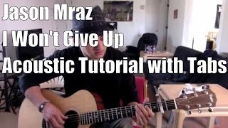 Download Video Jason Mraz - I Won't Give Up (Guitar Lesson/Tutorial with Tabs) MP3 3GP MP4