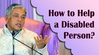 How to Help a Disabled Person?