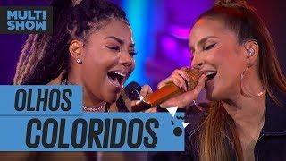 Baixar Olhos Coloridos   Ludmilla + Claudia Leitte   Música Boa Ao Vivo   Música Multishow