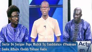 Actu en 7  - Sortie De Serigne Pape Malick Sy, Candidature d'Ousmane Sonko...