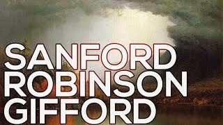 Sanford Robinson Gifford: A collection of 194 paintings (HD)