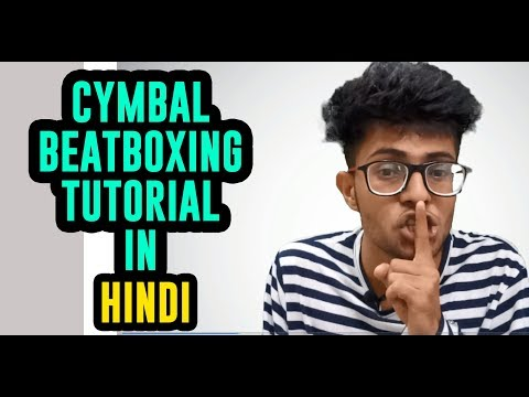 CYMBAL   Beat Boxing Tutorials in Hindi | Beat Boxing Tutorial for beginners part 3