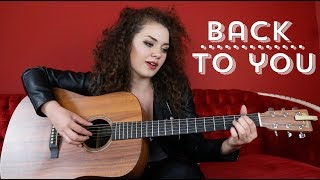 Selena Gomez - Back To You Cover