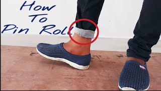 How to roll pant | pin roll | style types