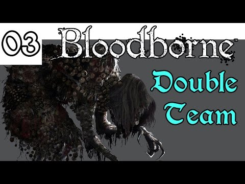 Let's Play! Bloodborne -03- Double Team
