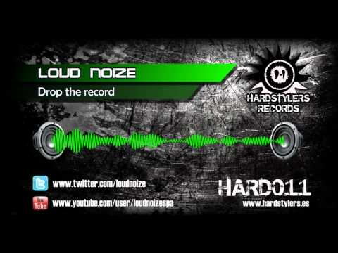 Loud Noize - Drop the record [HARD011]