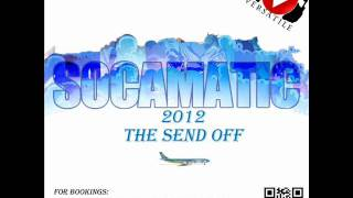 Dj Versatile Socamatic 2012 soca mix (The Send Off)